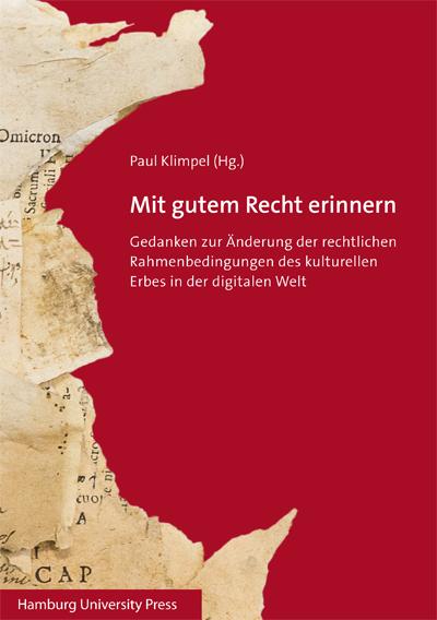 """Buchcover: Paul Klimpel (Hg.), """"Mit gutem Recht erinnern. Gedanken zur Änderungen der rechtlichen Rahmenbedingungen des kulturellen Erbes in der digitalen Welt"""""""