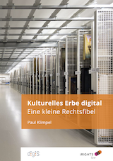 Kulturelles Erbe digital – Eine kleine Rechtsfibel